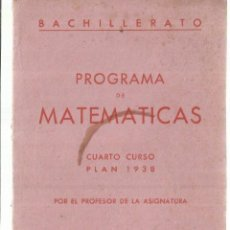 Libros antiguos: PROGRAMA DE MATEMÁTICAS. CUARTO CURSO. MADRID. 1943. Lote 63288776
