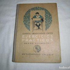 Libros antiguos: CURSOS GRADUADOS ORTIZ.EJERCICIOS PRACTICOS GRADO ELEMENTAL.ED.SATURNINO CALLEJA.MADRID 1924. Lote 63588884