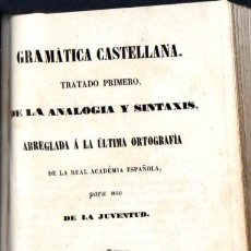Libros antiguos: GRAMÁTICA CASTELLANA PARA USO DE LA JUVENTUD (LUCIANO ANGLADA, VICH, 1855) PERGAMINO. Lote 63884187