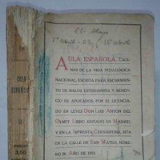 Libros antiguos: AULA ESPAÑOLA ESCARMIENTO DE MALOS ESTUDIANTES Y BENEFICIO DE APLICADOS 1915 LUIS ANTÓN DEL OLMET. Lote 64166143