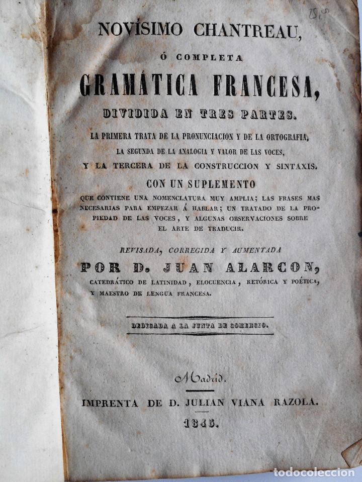 Libros antiguos: NOVÍSIMO CHANTREAU O COMPLETA GRAMÁTICA FRANCESA – D. JUAN ALARCÓN – AÑO 1845 - Foto 4 - 65069035