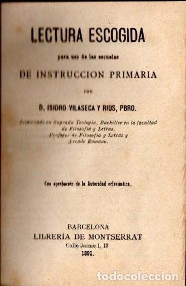 Libros antiguos: VILASECA I RIUS : LECTURA ESCOGIDA PARA ESCUELAS DE INSTRUCCIÓN PRIMARIA (LIB. MONTSERRAT, 1891) - Foto 2 - 65261635