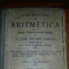 Libros antiguos: LIBRO RUDIMENTOS DE ARITMÉTICA. JOSÉ DALMAU CARLES. 1935. Lote 66916890