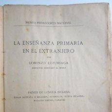 Libros antiguos: LA ENSEÑANZA PRIMARIA EN EL EXTRANJERO POR LORENZO LUZURIAGA 1915. Lote 67381745