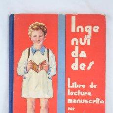 Libros antiguos: ANTIGUO LIBRO DE TEXTO - INGENUIDADES. LIBRO DE LECTURA MANUSCRITA - ED. SALVATELLA, AÑO 1934. Lote 130297436