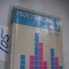 Libros antiguos: ANTIGUO LIBRO DE TEXTO - MATEMATICAS 1º BUP. Lote 68347581