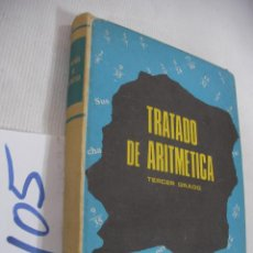 Libros antiguos: ANTIGUO LIBRO DE TEXTO - TRATADO DE ARITMETICA 3ER. GRADO. Lote 68347689