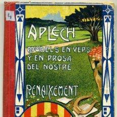Libros antiguos: APLECH MODELS EN VERS I EN PROSA DEL NOSTRE RENAIXEMENT. Lote 68541573