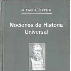 Libros antiguos: BALLESTER : NOCIONES DE HISTORIA UNIVERSAL (1929). Lote 68603513