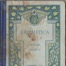 Libros antiguos: F.T.D. : ARITMÉTICA PRIMER GRADO (1925). Lote 68603901