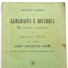 Libros antiguos: TERCER CURSO DE GEOGRAFÍA E HISTORIA – 2ª PARTE HISTORIA – JOSÉ LAFUENTE - ALICANTE. Lote 69578461