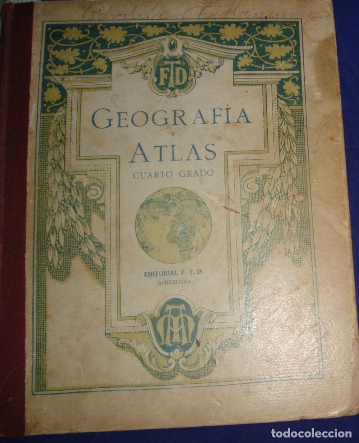 ATLAS UNIVERSAL DE 1926 POR F.T.D BARCELONA CUARTO GRADO CON VISTOSOS MAPAS DE LA ÉPOCA (Libros Antiguos, Raros y Curiosos - Libros de Texto y Escuela)