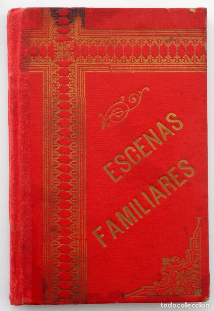 ESCENAS FAMILIARES – CANÓNIGO CRISTOBAL SEHMID – BARCELONA 1896 (Libros Antiguos, Raros y Curiosos - Libros de Texto y Escuela)