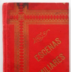 Libros antiguos: ESCENAS FAMILIARES – CANÓNIGO CRISTOBAL SEHMID – BARCELONA 1896. Lote 70077437
