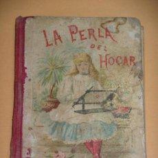 Libros antiguos: LA PERLA DEL HOGAR, ED. SATURNINO CALLEJA, AÑO 1900??. ERCOM C2. Lote 70457721