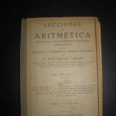 Libros antiguos: LECCIONES DE ARITMETICA. JOSE DALMAU CARLES GRADO SUPERIOR. GERONA 1928.. Lote 72203511