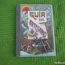 Libros antiguos: ANTIGUO LIBRO GUIA DEL ARTESANO 1914. Lote 74470995