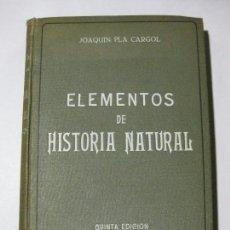 Libros antiguos: ELEMENTOS DE HISTORIA NATURAL - JOAQUIN PLA CARGOL - DALMAU CARLES, PLA EDITORES - 1924. Lote 76025427