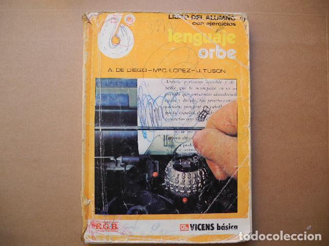 LENGUAJE ORBE 6 EGB. VICENS BÁSICA. 1977 (Libros Antiguos, Raros y Curiosos - Libros de Texto y Escuela)
