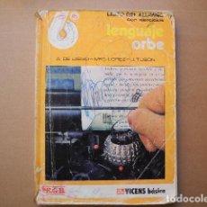 Libros antiguos: LENGUAJE ORBE 6 EGB. VICENS BÁSICA. 1977. Lote 78281661