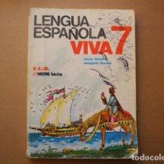 Libros antiguos: LENGUA ESPAÑOLA VIVA 7 EGB. ED. VICENS BÁSICA. Lote 78281849