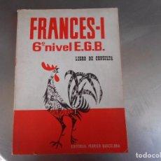 Livres anciens: LIBRO DE TEXTO,FRANCES-I,6 NIVEL DE E,G,B. Lote 78860645