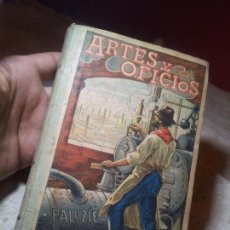 Libros antiguos: ARTES Y OFICIOS. POR LUCIANO GARCIA DEL REAL Y FAUSTINO PALUZIE. FAUSTINO PALUZIE IMPRESOR, 1908. C. Lote 79006737