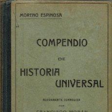 Libros antiguos: COMPENDIO DE HISTORIA UNIVERSAL, POR ALFONSO MORENO ESPINOSA. 1920. (1.1). Lote 79136209
