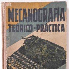 Libros antiguos: TRATADO DE MECANOGRAFÍA TEÓRICO - PRÁCTICA (1929). LIBRO OBRA DE VALENTÍN INCIO GARCÍA. Lote 79334865