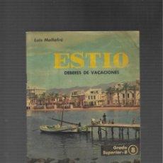 Libros antiguos: LUIS MALLAFRE ESTIO DEBERES DE VACACIONES GRADO SUPERIOR B EDITORIAL ROMA BARCELONA. Lote 79866949