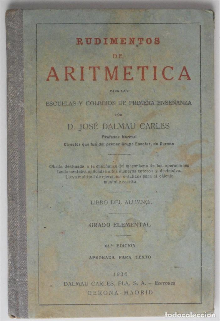 RUDIMENTOS DE ARITMÉTICA - JOSÉ DALMAU - GERONA 1936 (Libros Antiguos, Raros y Curiosos - Libros de Texto y Escuela)