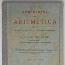 Libros antiguos: RUDIMENTOS DE ARITMÉTICA - JOSÉ DALMAU - GERONA 1936. Lote 81700620