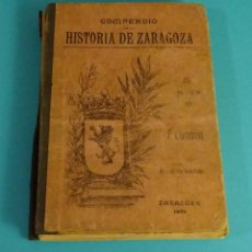 Libros antiguos: COMPENDIO DE LA HISTORIA DE ZARAGOZA. D. PABLO CLARAMUNT Y ROMEO. Lote 84996252