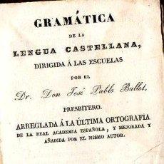 Libros antiguos: BALLOT : GRAMÁTICA DE LA LENGUA CASTELLANA (A. SIERRA, 1842) PERGAMINO. Lote 86505800