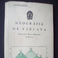 Libros antiguos: GEOGRAFIA DE VIZCAYA . AUTOR PEDRO ZUFIA . 1927. Lote 86765836