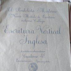 Libros antiguos: EL PENDOLISTA MODERNO MÉTODO ESCRITURA SISTEMA CALLEJA ESCRITURA VERTICAL INGLESA CUADERNO 4°- 1920. Lote 86869062
