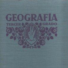 Libros antiguos: GEOGRAFÍA. TERCER GRADO. - BARCELONA, LUIS VIVES, 1935, 8ª EDICIÓN.. Lote 55961405