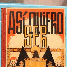 Libros antiguos: LIBRO ESCOLAR FRANQUISTA -ASI QUIERO SER - 1ª EDICIÓN AÑO 1940- GUERRA CIVIL. MALAGA.. Lote 87570880