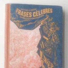Libros antiguos: FRASES CÉLEBRES. 1ª EDICIÓN 1947. ANTONIO J. ONIEVA. EDIT. HIJOS DE SANTIAGO RODRIGUEZ, BURGOS. Lote 87715940