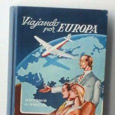 Libros antiguos: VIAJANDO POR EUROPA. ANTONIO J. ONIEVA. EDITORIAL HIJOS DE SANTIAGO RODRÍGUEZ, BURGOS 1961. Lote 261789600