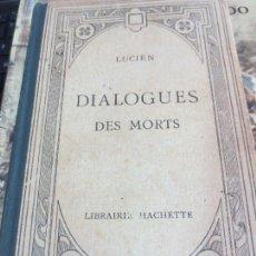 Libros antiguos: DIALOGUES DES MORTS LUCIEN LIBRAIRIE HACHETTE AÑOS 30. Lote 88513884