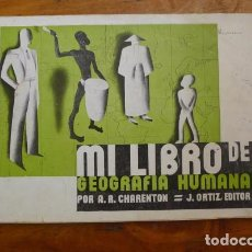 Libri antichi: CHARENTÓN, AURELIO R. MI LIBRO DE GEOGRAFÍA HUMANA. Lote 88758680