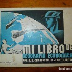 Libri antichi: CHARENTÓN, AURELIO R. MI LIBRO DE GEOGRAFÍA ECONÓMICA. Lote 88758840