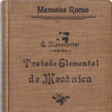 Libros antiguos: TRATADO ELEMENTAL DE MECÁNICA, DE GEORGES MANEUVRIER. (MANUALES ROMO, MADRID, 1912). Lote 88892064