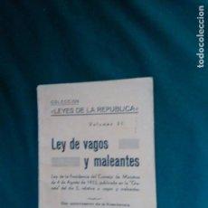 Libros antiguos: LA LEY DE VAGOS Y MALEANTES, 2ª REPÚBLICA ESPAÑOLA.MUY RARO. Lote 97109500