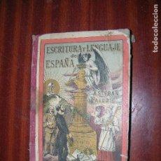 Libros antiguos: ESCRITURA Y LENGUAJE DE ESPAÑA ESCRITO Y EDITADO DE PUÑO Y LETRA. Lote 89167464