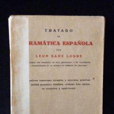 Libros antiguos: TRATADO DE GRÁMATICA ESPAÑOLA. LEÓN SANZ LODRE. ED. HERALDO DE ARAGÓN. ZARAGOZA 1934. Lote 89378120