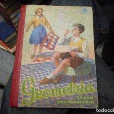 Libros antiguos: ANTIGUO LIBRO ESCUELA GEOMETRIA GRADO PREPARATORIO. Lote 89521568