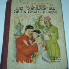 Libros antiguos: LAS TRIBULACIONES DE UN CHINO EN CHINA - SOPENA 1935, TAPA DURA, PRECIOSO Y BUEN ESTADO-LEER TODO. Lote 89954876