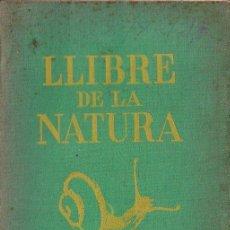 Libros antiguos: MALUQUER / PARRAMON : LLIBRE DE LA NATURA PRMER GRAU (SEIX BARRAL, 1932) EN CATALÁN. Lote 90575180